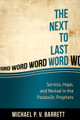 The Next to Last Word: Service, Hope, and Revival in the Postexilic Prophets (Barrett)