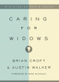 Caring for Widows: Ministering God's Grace (Croft & Walker)