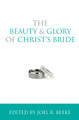 The Beauty and Glory of Christ's Bride