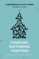 Churches Partnering Together: Biblical Strategies for Fellowship, Evangelism, and Compassion (Bruno & Dirks)