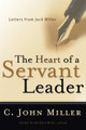 The Heart of a Servant Leader: Letters from Jack Miller (Miller)
