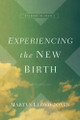 Experiencing the New Birth: Studies in John 3 (Lloyd-Jones)