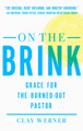 On the Brink: Grace for the Burned-Out Pastor (Werner)
