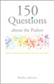 150 Questions About the Psalter: What You Need to Know About the Songs God Wrote (Johnston)