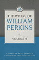 The Works of William Perkins, Vol. 2