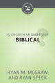 Is Church Membership Biblical? - Cultivating Biblical Godliness Series (McGraw & Speck)