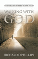 Walking with God: Learning Discipleship in the Psalms (Phillips)