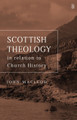 Scottish Theology: In Relation to Church History (Macleod)