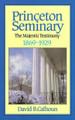 History of Princeton Theological Seminary: The Majestic Testimony (1868-1929), Vol. 2 (Calhoun)