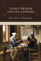 Godly Prayer and Its Answers (Brown)