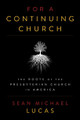 For a Continuing Church: The Roots of the Presbyterian Church in America (Lucas)