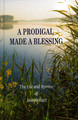 A Prodigal Made a Blessing: The Life and Hymns of Joseph Hart