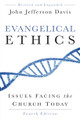 Evangelical Ethics: Issues Facing the Church Today, Fourth Edition (Davis)