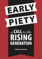 Early Piety: A Call to the Rising Generation (Brown)