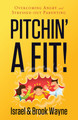 Pitchin' A Fit!: Overcoming Angry and Stressed-Out Parenting (Wayne)