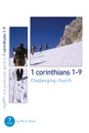 1 Corinthians 1-9: Challenging Church - 7 Studies for Individuals or Groups (Dever)