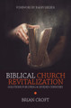 Biblical Church Revitalization: Solutions for Dying and Divided Churches (Croft)