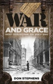 War and Grace: Short Stories from the World Wars (Stephens)