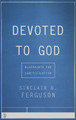 Devoted to God: Blueprints for Sanctification (Ferguson)