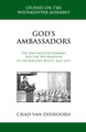 God's Ambassadors: The Westminster Assembly and the Reformation of the English Pulpit, 1643-1653 (Van Dixhoorn)