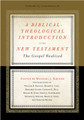 A Biblical-Theological Introduction to the New Testament: The Gospel Realized (Kruger)