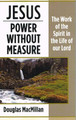 Jesus: Power Without Measure (MacMillan)