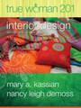 True Woman 201: Interior Design, Ten Elements of Biblical Womanhood