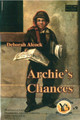Archie's Chances (Young Burning Hearts #9) (Deborah Alcock)