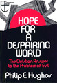 Hope For A Despairing World: The Christian Answer to the Problem of Evil (Westminster Discount) (Hughes)