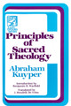 Principles of Sacred Theology (Westminster Discount) (Kuyper)