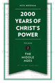 2000 Years of Christ's Power,  Volume 2: The Middle Ages (Needham)