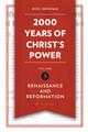 2000 Years of Christ's Power,  Volume 3: Renaissance and Reformation (Needham)