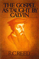 The Gospel As Taught By Calvin (Westminster Discount) (Reed)