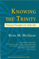 Knowing the Trinity: Practical Thoughts for Daily Life (McGraw)