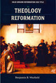 The Theology of the Reformation (Warfield)