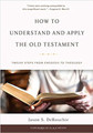 How to Understand and Apply the Old Testament (DeRouchie)