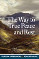 The Way to True Peace and Rest (Bruce)