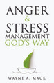 Anger & Stress Management God's Way - P&R (Mack)