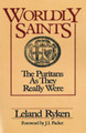 Worldly Saints: The Puritans As They Really Were (Ryken)