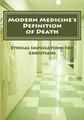 Modern Medicine's Definition of Death (Bogosh)