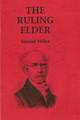 The Ruling Elder - Abridged Paperback (Miller) (Westminster Discount)