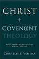 Christ and Covenant Theology (Venema)