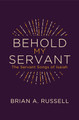 Behold My Servant: The Servant Songs of Isaiah (Russell)