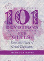101 Devotions for Girls: From the Lives of Great Christians (Davis)