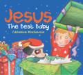 Jesus: The Best Baby (Mackenzie)