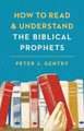 How to Read & Understand the Biblical Prophets (Gentry)