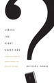 Asking the Right Questions: A Practical Guide to Understanding and Applying the Bible (Harmon)