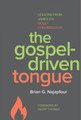 The Gospel Driven Tongue (Najapfour)