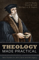 Theology Made Practical: New Studies on John Calvin and His Legacy (Beeke, Hall, and Haykin) PAPERBACK