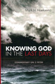 Knowing God in the Last Days: Commentary on 2 Peter (Hoeksema)